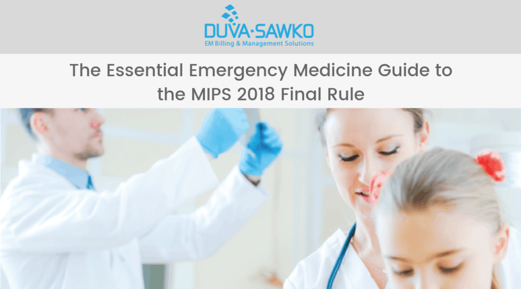 The Essential Emergency Medicine Guide To The MIPS 2018 Final Rule