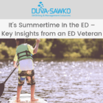 It's Summertime In The ED – Key Insights From An ED Veteran