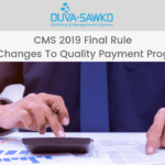 CMS 2019 Final Rule – Key Changes To Quality Payment Program