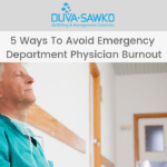 5 Ways to Avoid Emergency Department Physician Burnout