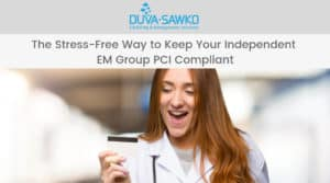 The Stress-Free Way to Keep Your Independent EM Group PCI Compliant