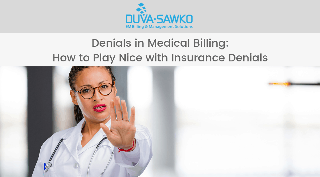 Denials in Medical Billing: How to Play Nice with Insurance Denials